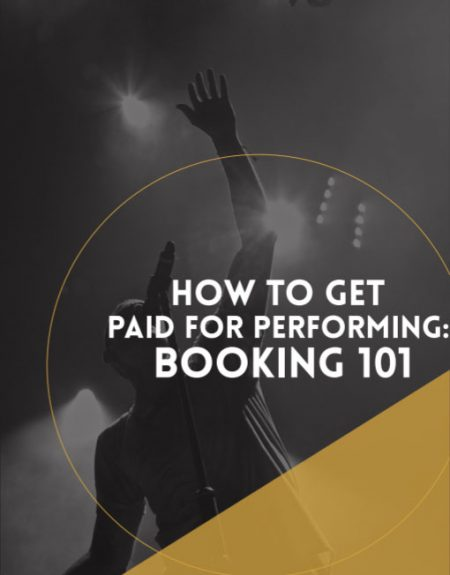 How to Get Paid Shows:Booking 101 (Just The Book)
